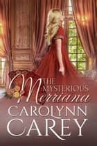 The Mysterious Merriana ebook by Carolynn Carey