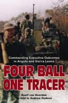 Four Ball, One Tracer ebook by van Heerden, Roelf,Hudson, Andrew