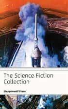 The Science Fiction Collection ebook by Ray Bradbury, Various Authors, Murray Leinster,...