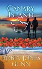Canary Island Song ebook by Robin Jones Gunn