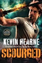 Scourged - The Iron Druid Chronicles, Book Nine ebook by Kevin Hearne