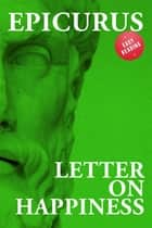 Letter on happiness ebook by Epicurus