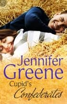 Cupid's Confederates ebook by Jennifer Greene