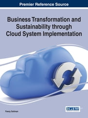 Business Transformation and Sustainability through Cloud System Implementation ebook by Fawzy Soliman