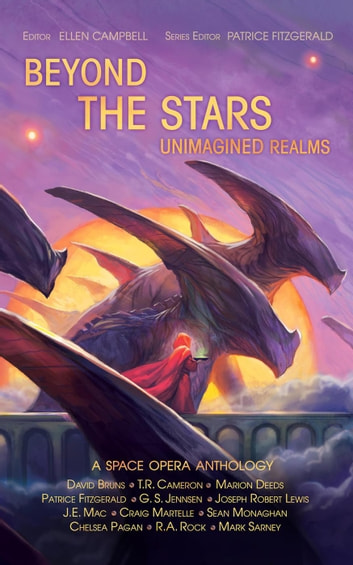 Beyond the Stars: Unimagined Realms - Beyond the Stars, #6 ebook by Patrice Fitzgerald,G. S. Jennsen,David Bruns,Craig Martelle,Joseph Robert Lewis,J.E. Mac,TR Cameron,R. A. Rock,Marion Deeds,Chelsea Pagan,Sean Monaghan,Mark Sarney