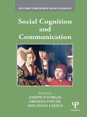 Social Cognition and Communication ebook by Joseph P. Forgas,Orsolya Vincze,János László