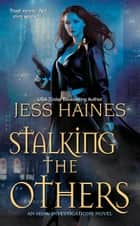 Stalking the Others ebook by Jess Haines