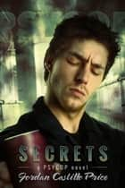Secrets (PsyCop #4) eBook by Jordan Castillo Price