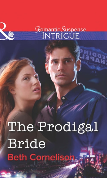 The Prodigal Bride (Mills & Boon Intrigue) ebook by Beth Cornelison