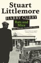 Harry Curry - Rats and Mice ebook by Stuart Littlemore