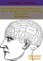 The Mask Of Sanity - An Attempt To Clarify Some Issues About the So-Called Psychopathic Personality 3rd Edition ebook by Dr. Hervey M. Cleckley
