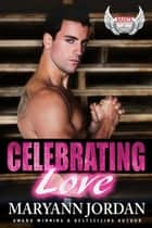 Celebrating Love - Saints Protection & Investigations ebook by Maryann Jordan
