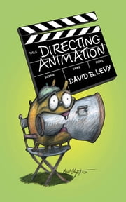 Directing Animation ebook by David B. Levy