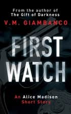 First Watch - An exclusive prequel to The Gift of Darkness ebook by Valentina Giambanco