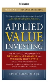 Applied Value Investing, Conclusion: ebook by Jr., Joseph Calandro