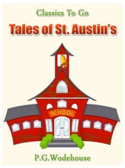 Tales of St. Austin's ebook by P. G. Wodehouse