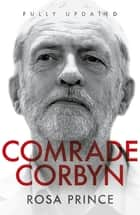Comrade Corbyn - Updated Edition ebook by Rosa Prince