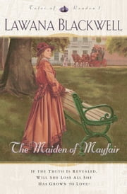 Maiden of Mayfair, The (Tales of London Book #1) ebook by Lawana Blackwell