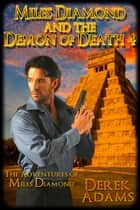 Miles Diamond and the Demon of Death 4 - Book 9 ebook by Derek Adams