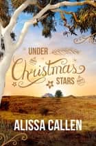Under Christmas Stars (A Woodlea Novel, #2) ebook by