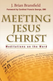Meeting Jesus Christ ebook by J.  Brian  Bransfield,Cardinal Francis George OMI