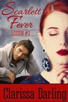 Scarlett Fever ebook by Clarissa Darling