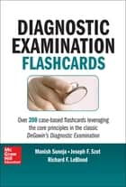 DeGowin's Diagnostic Examination Flashcards ebook by Richard LeBlond,Joseph F. Szot,Manish Suneja