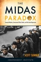 The Midas Paradox ebook by Scott B Sumner