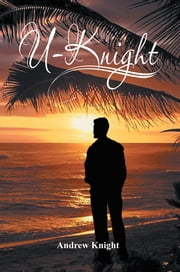 U-Knight ebook by Andrew Knight