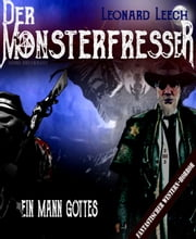 Ein Mann Gottes - (Leonard Leech - Der Monsterfresser 3) ebook by Georg Bruckmann