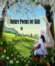 Nature Poems for Kids - Poems for Kids, #3 ebook by Worlds Shop