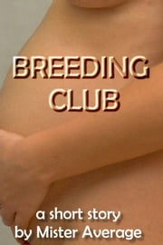 Breeding Club ebook by Mister Average
