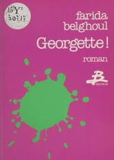 Georgette ! ebook by Farida Belghoul