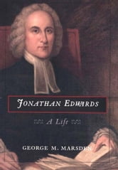 Jonathan Edwards: A Life ebook by George M. Marsden