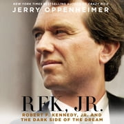 RFK Jr. - Robert F. Kennedy Jr. and the Dark Side of the Dream audiobook by Jerry Oppenheimer