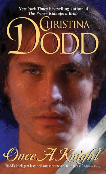 Once a Knight - Good Knights #1 eBook by Christina Dodd