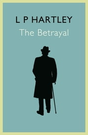 The Betrayal ebook by L. P. Hartley