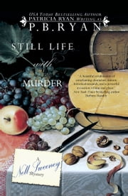 Still Life With Murder (Nell Sweeney Mystery Series, Book 1) ebook by P.B. Ryan
