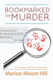 Bookmarked for Murder - A Scrappy Librarian Mystery, #1 ebook by Marion Moore Hill