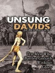 Unsung Davids - Ten Men Who Battled Goliath Without Glory ebook by Ben Barrack