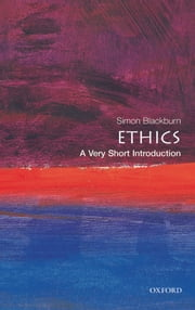 Ethics: A Very Short Introduction ebook by Simon Blackburn