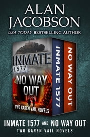 Inmate 1577 and No Way Out - Two Karen Vail Novels eBook by Alan Jacobson