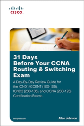 31 Days Before Your Ccna Routing Switching Exam Ebook By Allan