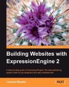 Building Websites with ExpressionEngine 2 ebook by Leonard Murphy