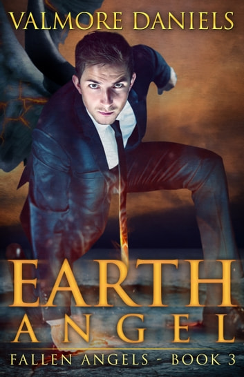 Earth Angel (Fallen Angels - Book 3) ebook by Valmore Daniels
