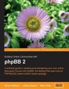 Building Online Communities with phpBB ebook by Jeremy Rogers, Mike Lothar, Stoyan Stefanov