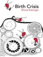 Birth Crisis eBook by Sheila Kitzinger