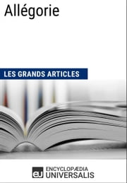 Allégorie (Les Grands Articles d'Universalis) ebook by Kobo.Web.Store.Products.Fields.ContributorFieldViewModel