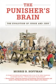 The Punisher's Brain - The Evolution of Judge and Jury ebook by Morris B. Hoffman