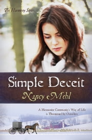 Simple Deceit - A Mennonite Community's Way of Life Is Threatened by Outsiders ebook by Nancy Mehl